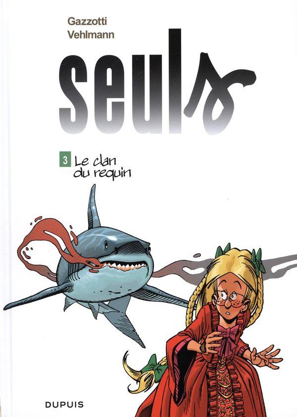 Seuls 03 : Le clan du requin (édition Petit prix)