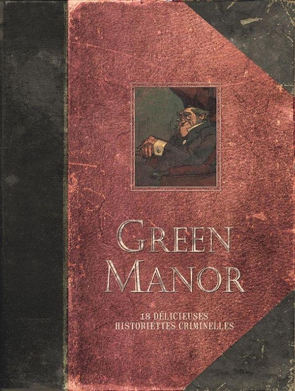 Green Manor : 18 délicieuses historiettes criminelles - intégrale édition augmentée