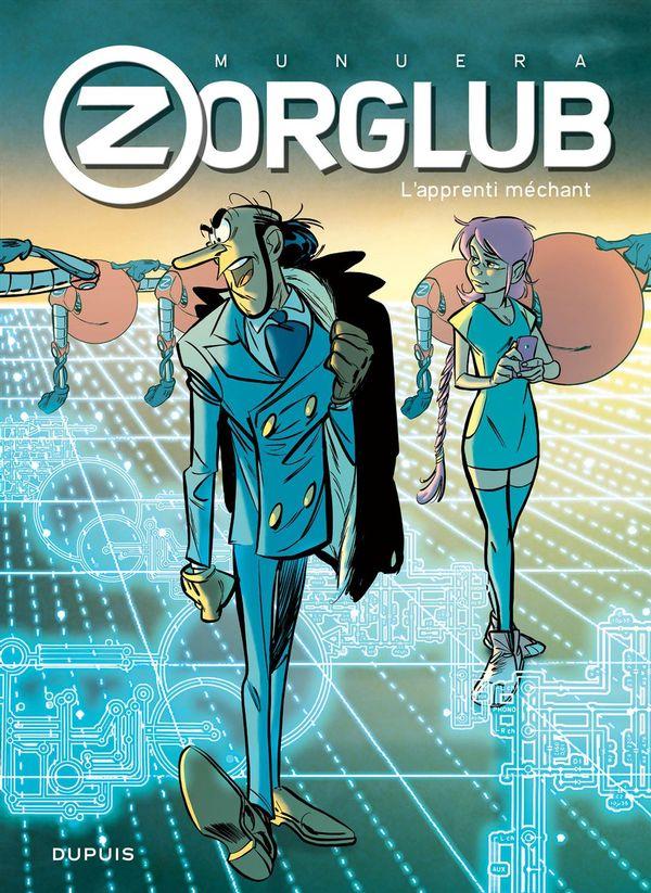 Zorglub 02 : L'apprenti méchant édition augmentée