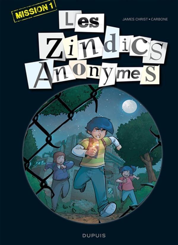 Zindics Anonymes 01 : Mission 1