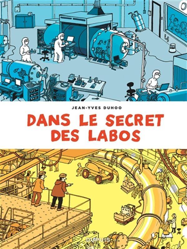 Dans le secret des labos : Visitez les plus grands sites scientifiques et techniques de France