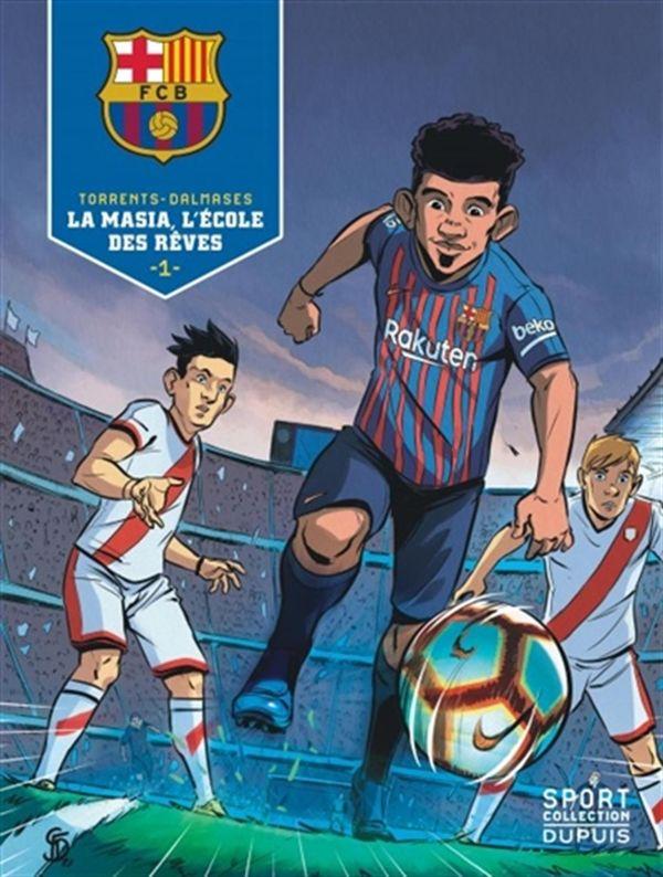 F.C. Barcelone 01 : La Masia, l'école des rêves