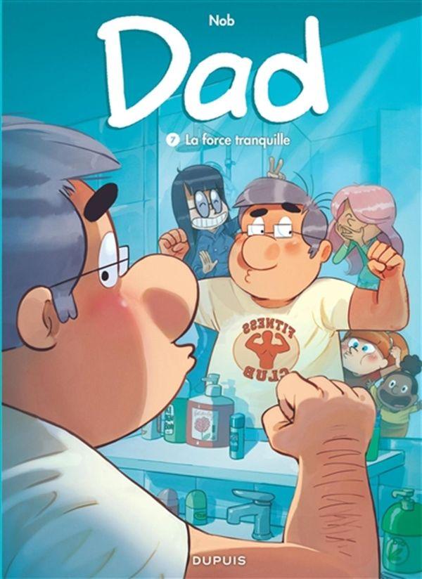 Dad 07 : La force tranquille