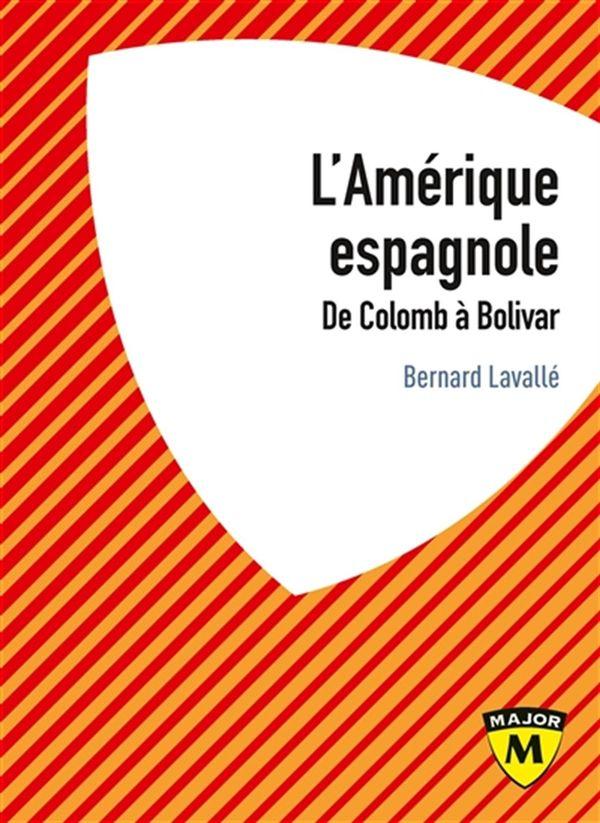 L'Amérique espagnole : De Colomb à Bolivar