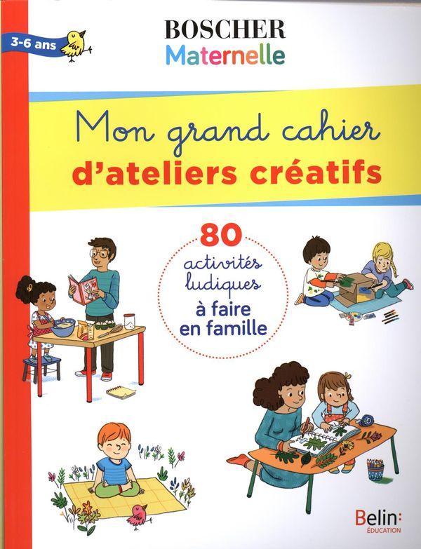 Mon grand cahier d'ateliers créatifs : 80 activités ludiques à faire en famille