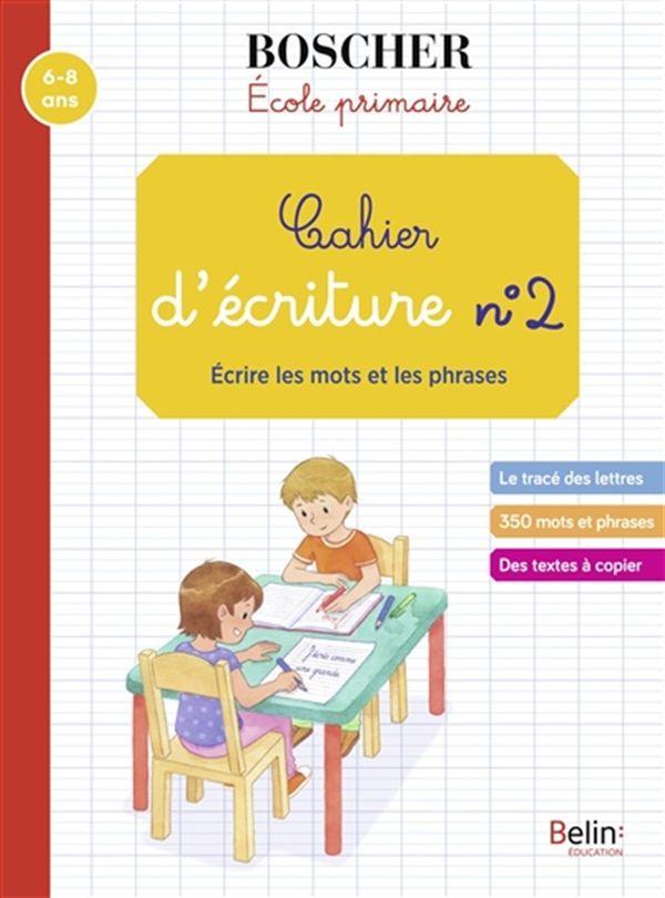 Cahier d'écriture 02  Ecrire les mots et les phrases N.E.
