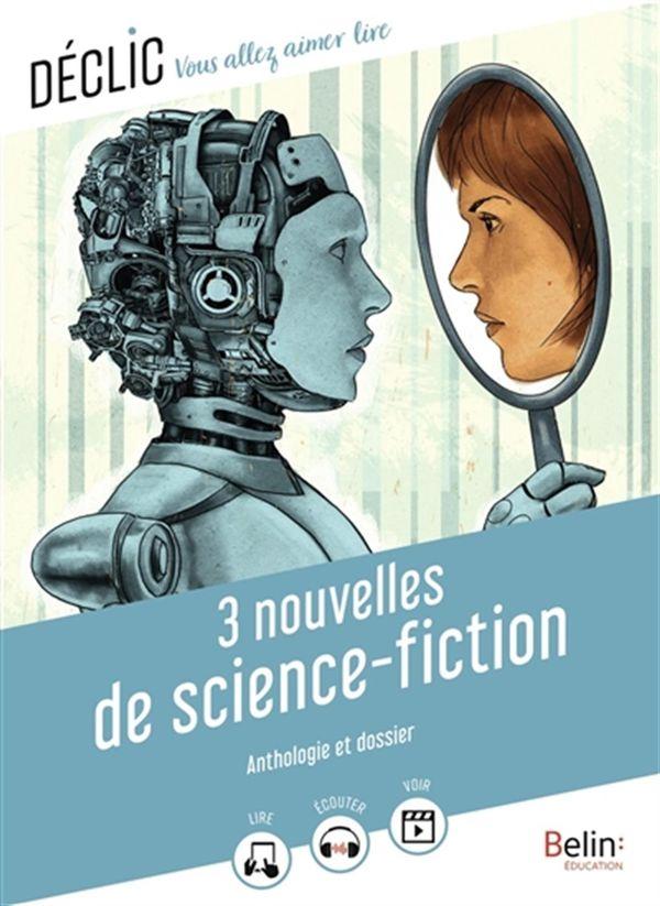 3 nouvelles de science-fiction : Anthologie et dossier