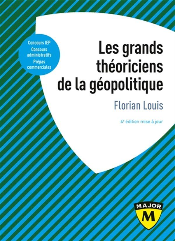 Les grands théoriciens de la géopolitique 4e édition
