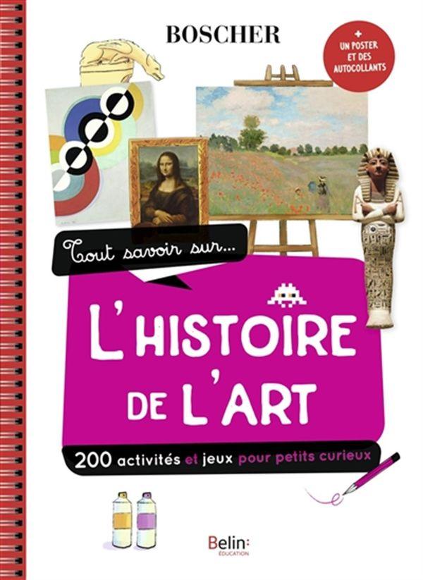Tout savoir sur l'histoire de l'art : 200 activités et jeux pour petits curieux