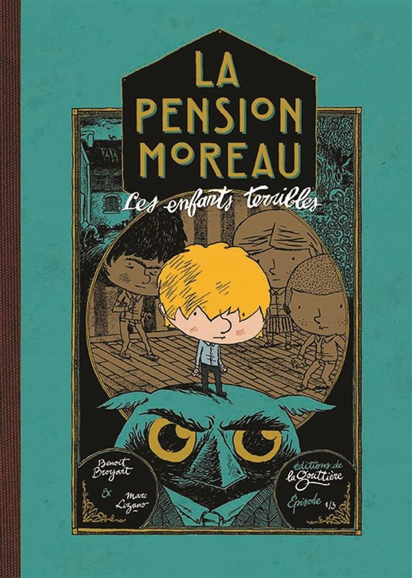 La Pension Moreau 01 : Les enfants terribles