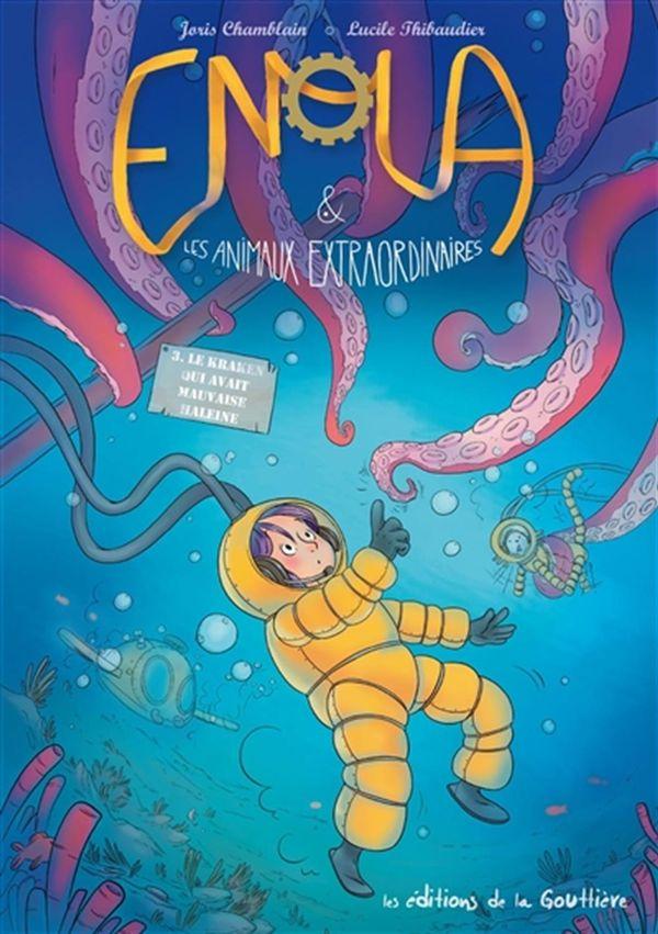 Enola & Les animaux extraordinaires 03 : Le kraken qui avait mauvaise haleine