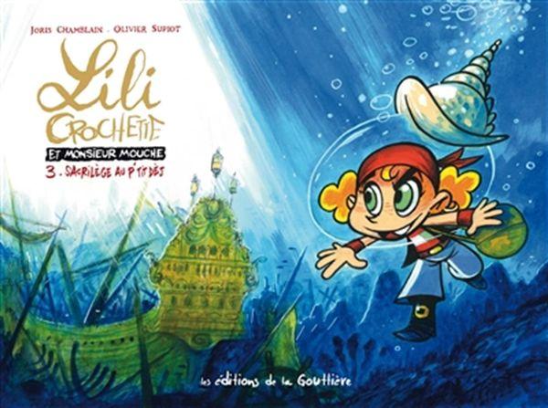Lili Crochette et monsieur Mouche 03 : Sacrilège au p'tit dèj'