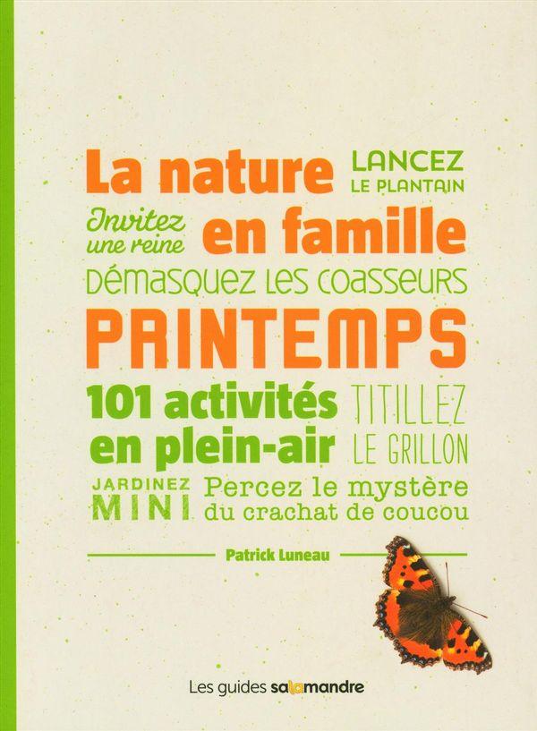 La nature en famille - Printemps : 101 activités en plein-air