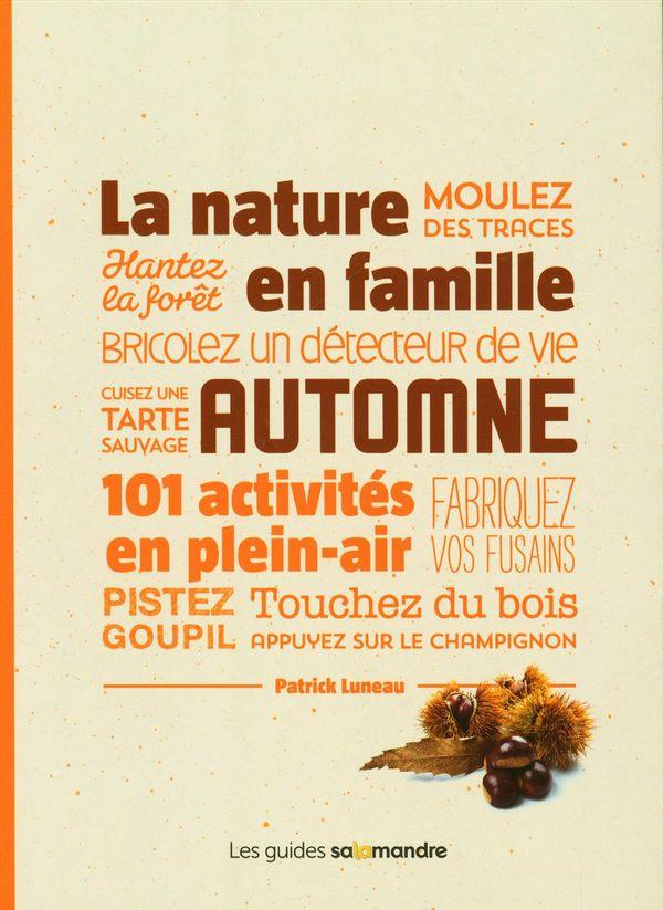 La nature en famille - Automne : 101 activités en plein-air