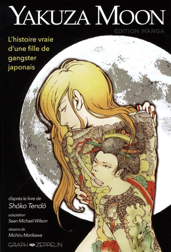 Yakuza Moon  L'histoire vraie d'une fille de gangster japonais