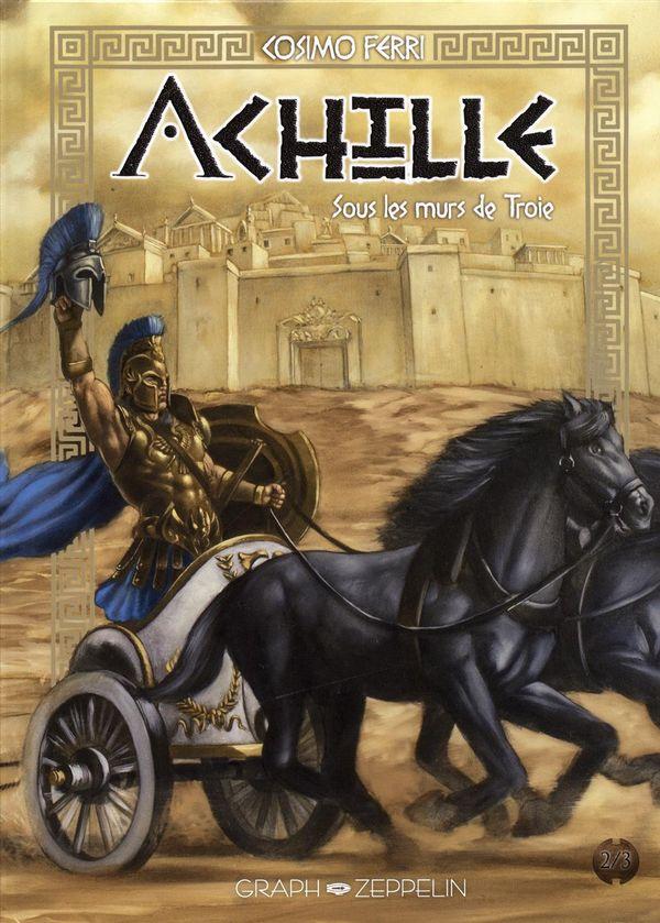 Achille 02 : Sous les murs de Troie