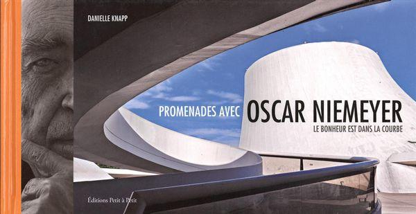 Promenades avec Oscar Niemeyer: Le bonheur est dans la courbe