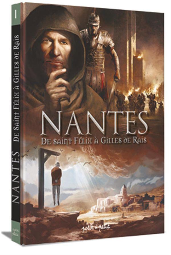 Nantes 01 : De Saint Félix à Gilles de Rais - De 21 à 1440 ap. J.-C.