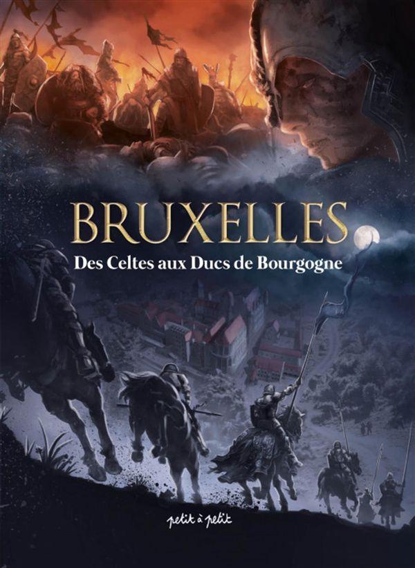 Bruxelles 01: Des Celtes aux ducs de Bourgogne