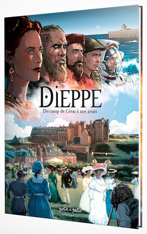 Dieppe : Du Camp de César à nos jours