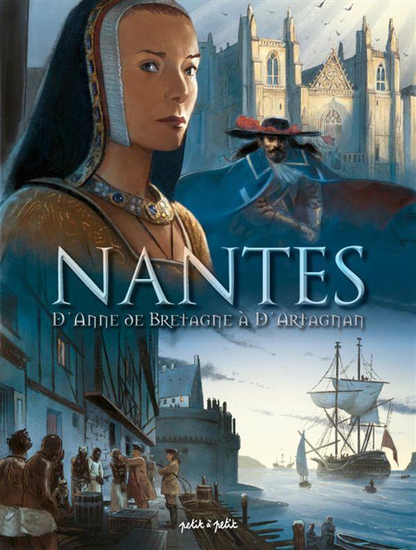 Nantes 02 : D'Anne de Bretagne à D'Artagnan - De 1440 à 1789