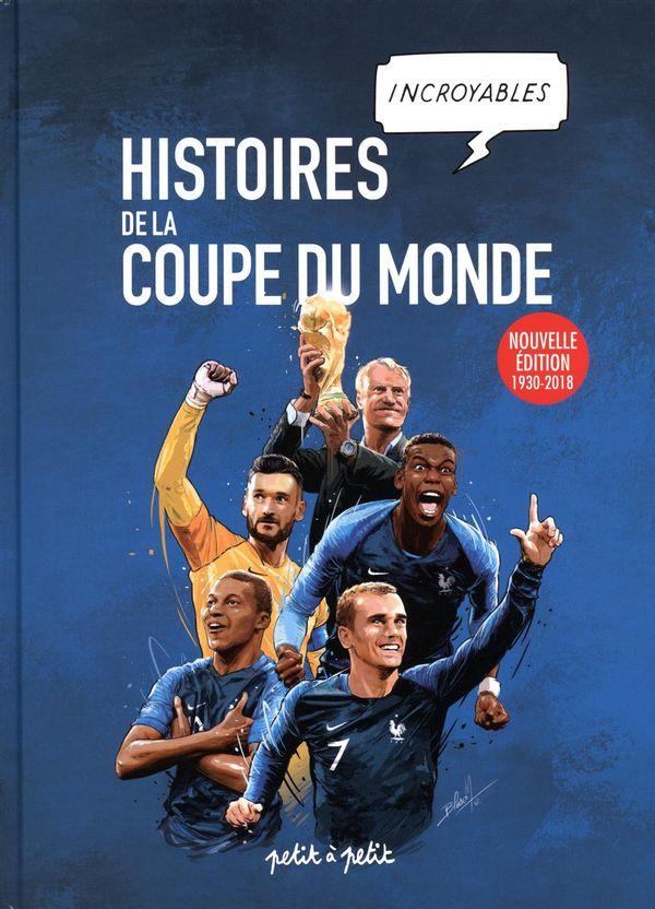 Histoires incroyables de la coupe du monde N.E. 1930-2018