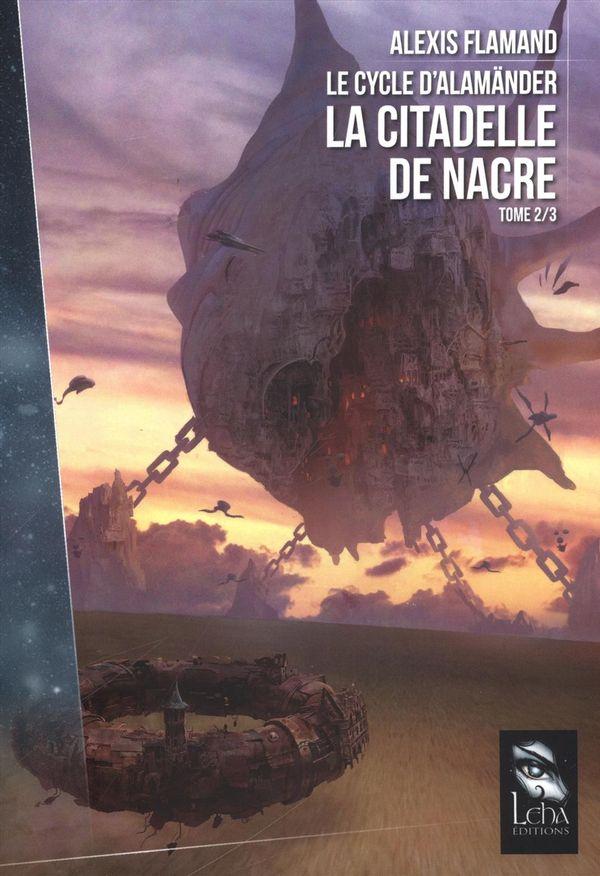 Le Cycle d'Alamänder 02 : La citadelle de nacre