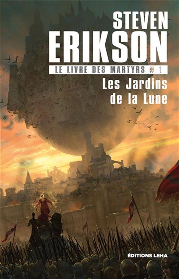 Le livre des martyrs 01 : Les jardins de la lune