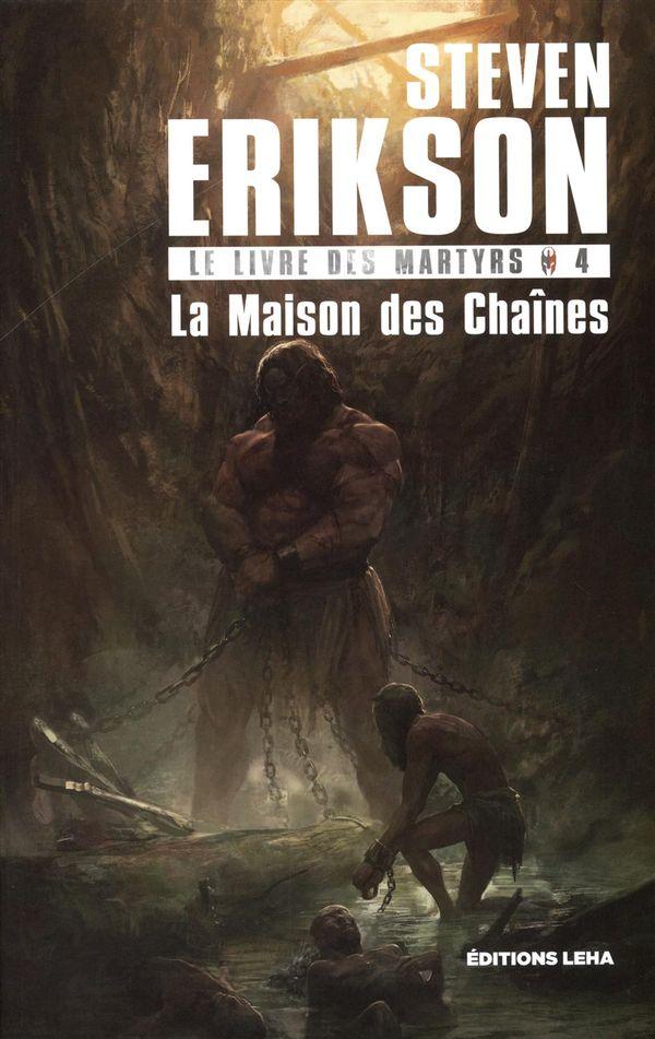 Le livre des martyrs 04 : La Maison des Chaînes