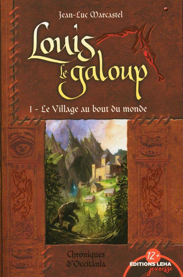 Louis le galoup 01 : Le village au bout du monde