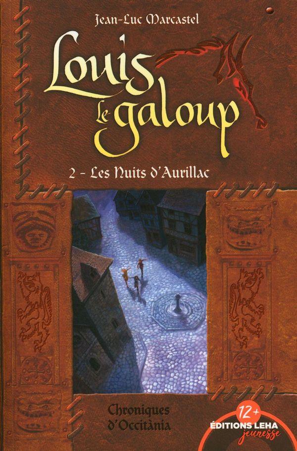 Louis le galoup 02 : Les nuits d'Aurillac