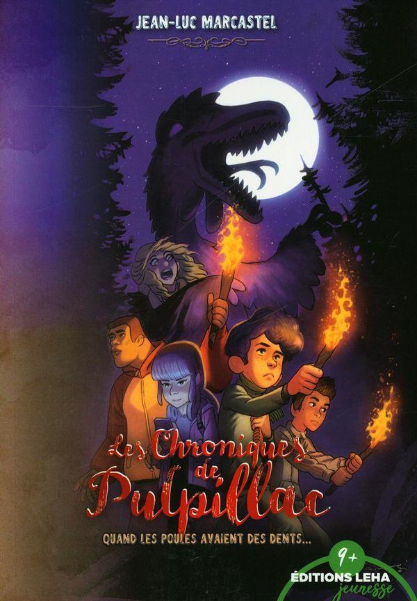 Les Chroniques de Pulpillac 01 : Quand les poules avaient des dents