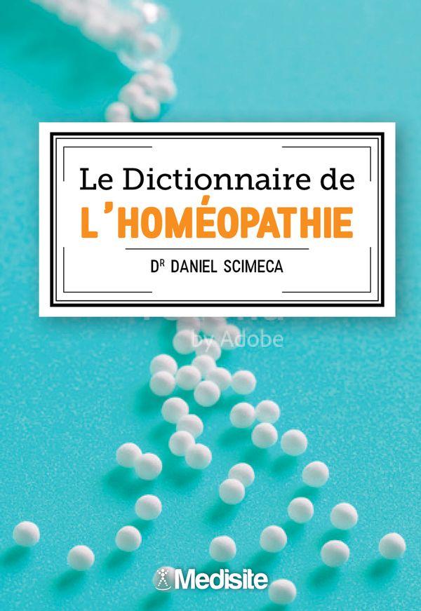 Dictionnaire de l'homéopathie Le