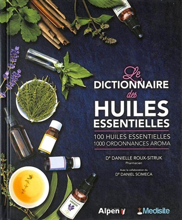 Le dictionnaire des huiles essentielles N.E.