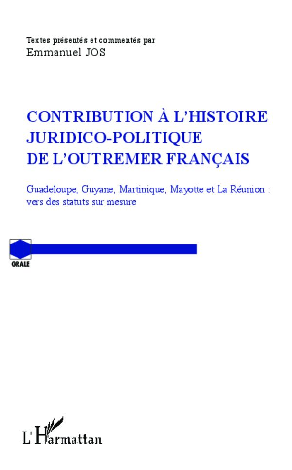 CONTRIBUTION À L'HISTOIRE JURIICO-POLITIQUE DE L'OUTREMER FR