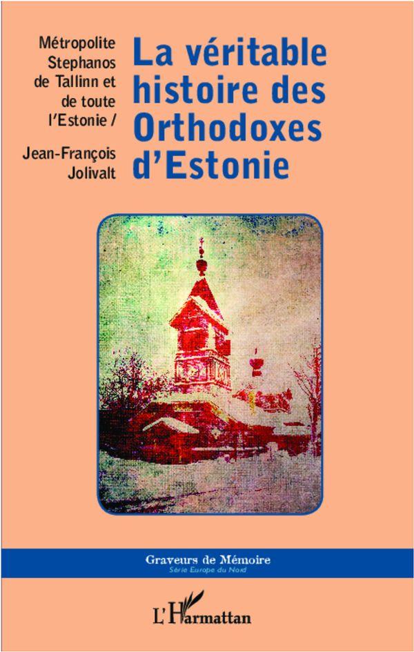 LA VÉRITABLE HISTOIRE DES ORTHDOXES D'ESTONIE