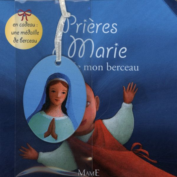 Prières à Marie autour de mon berceau