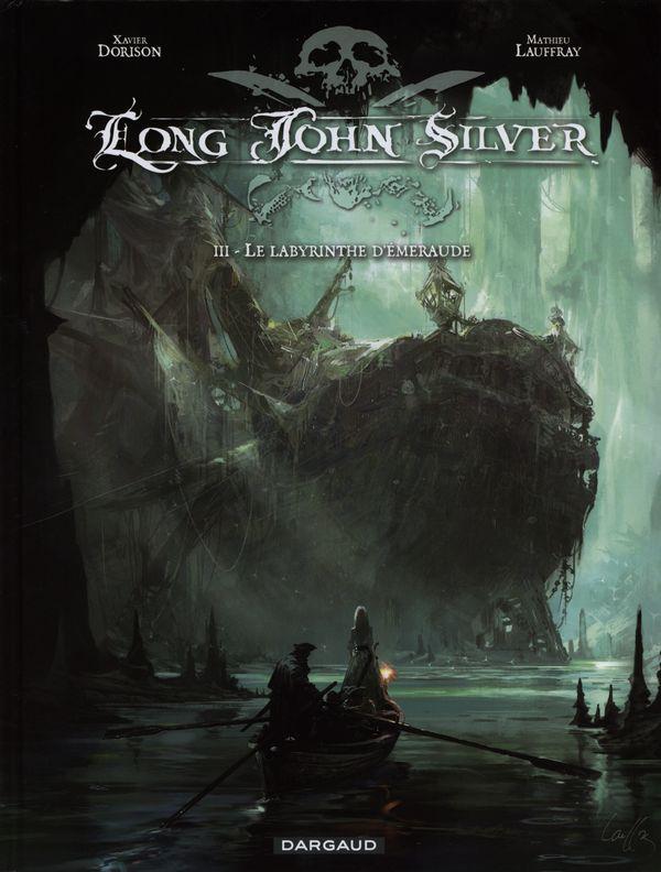 Long John Silver 03 : Le labyrinthe d'émeraude