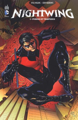 Nightwing 1 : Pièges et trapèzes
