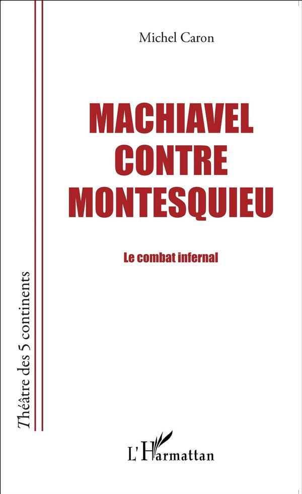 Machiavel contre Montesquieu