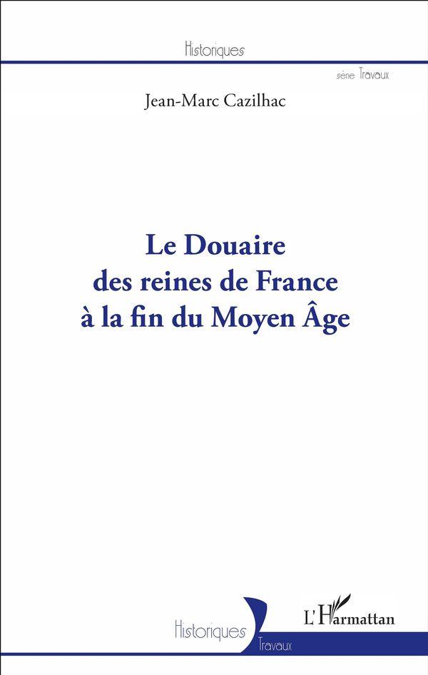 Le Douaire des reines de France à la fin du Moyen-Âge