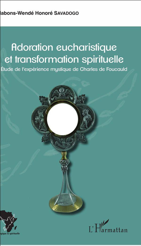 Adoration eucharistique et transformation spirituelle