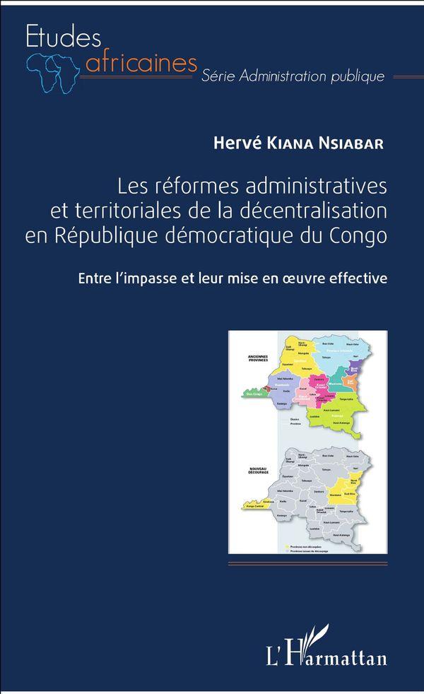 Les réformes administratives et territoriales de la décentralisation en République démocratique du C