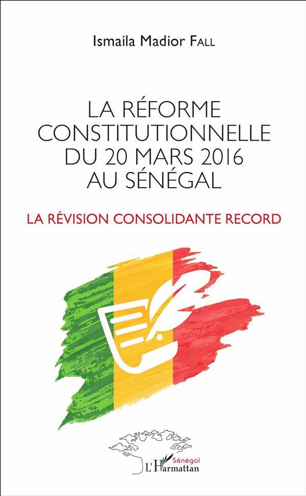 La réforme constitutionnelle du 20 mars 2016 au Sénégal
