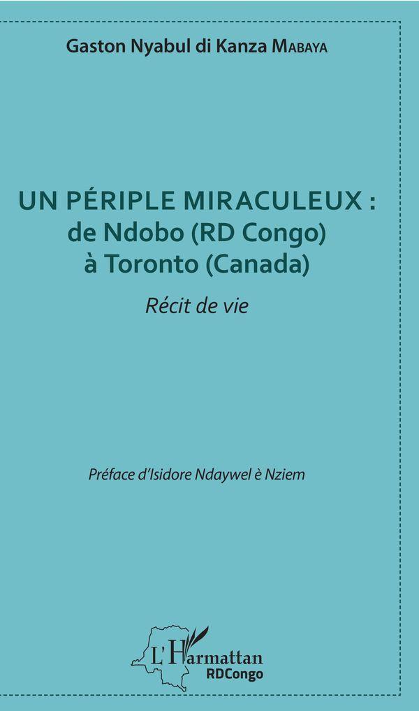 Un périple miraculeux : de Ndobo (RD Congo) à Toronto (Canada)