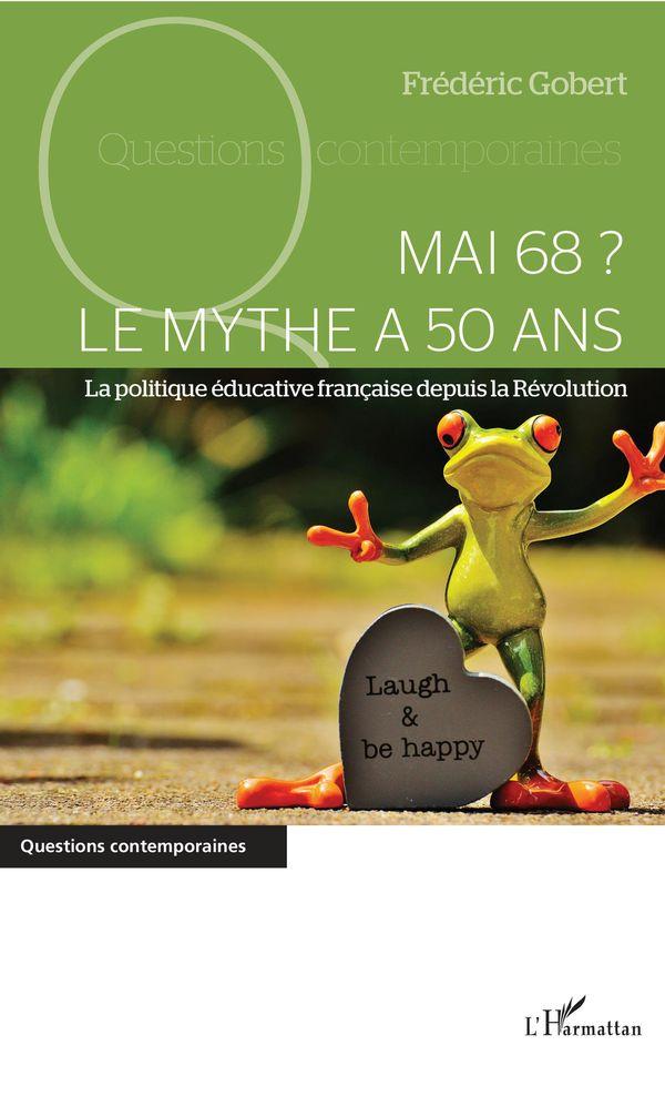Mai 68 ? Le mythe a 50 ans