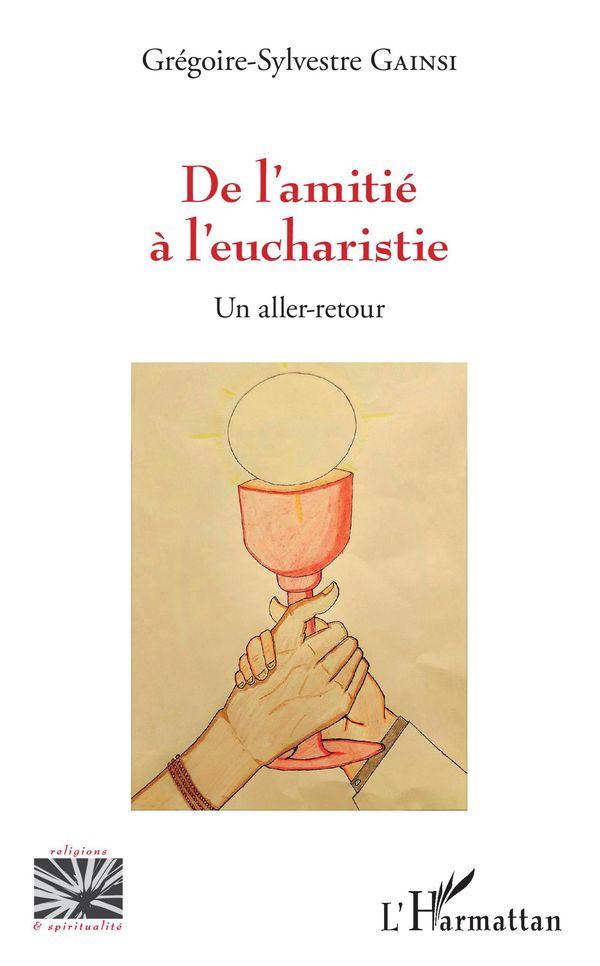 De l'amitié à l'eucharistie
