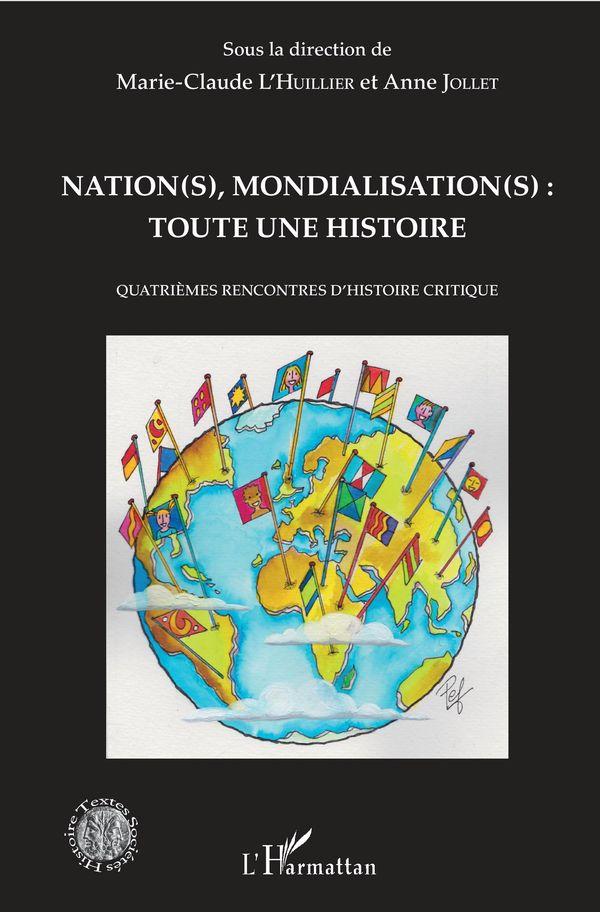 Nation(s), mondialisation(s): toute une histoire