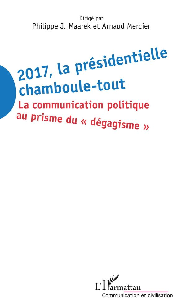 2017 La présidentielle chamboule-tout