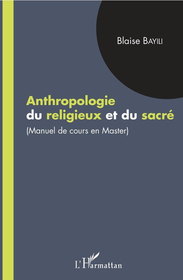 Anthropologie du religieux et du sacré